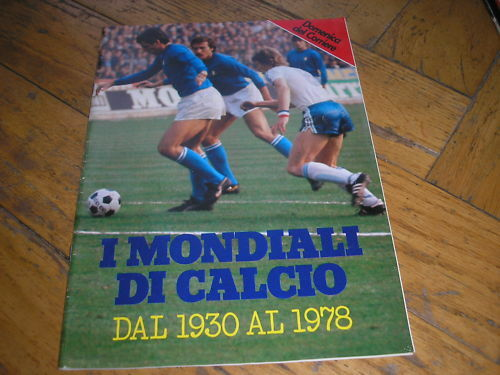 THE WORLD CUP CALCIUM FROM THE 1930 THE 1978 DOMENICA CORRIERE