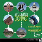 Walking Denver: 30 Tours of the Mile-High City's Best Urban Trails, Historic Architecture, River and Creekside Paths, and Cultural Highlights by Mindy Sink (Paperback, 2011)