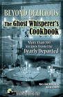Beyond Delicious: The Ghost Whisperer's Cookbook: More than 100 Recipes from the Dearly Departed by Mary Ann Winkowski, David Powers (Paperback, 2011)