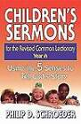 Children's Sermons for the Revised Common Lectionary: Using the 5 Senses to Tell God's Story: Year A by Philip D. Schroeder (Paperback, 1997)