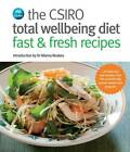 The CSIRO Total Wellbeing Diet - Fast and Fresh Recipes by Penguin Books Australia (Paperback, 2012)