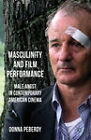 Masculinity and Film Performance: Male Angst in Contemporary American Cinema by Donna Peberdy (Hardback, 2011)