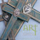 Art of the Cross by Mary Emmerling (Hardback, 2006)