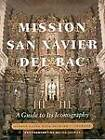 Mission San Xavier Del Bac: A Guide to Its Iconography by Yvonne Lange (Hardback, 2004)