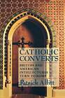 Catholic Converts: British and American Intellectuals Turn to Rome by Patrick Allitt (Paperback, 2000)