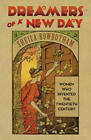 Dreamers of a New Day: Women Who Invented the Twentieth Century by Sheila Rowbotham (Paperback, 2011)