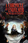 A Chronicle of Endylmyr: The Witches of Endylmyr by Charles Hall (Paperback / softback, 2010)