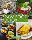 Raw Food Detox: Over 100 Recipes for Better Health, Weight Loss, and Increased Vitality by Ulrika Davidsson (Paperback, 2012)