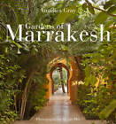 Gardens of Marrakesh by Angelica Gray (Hardback, 2013)