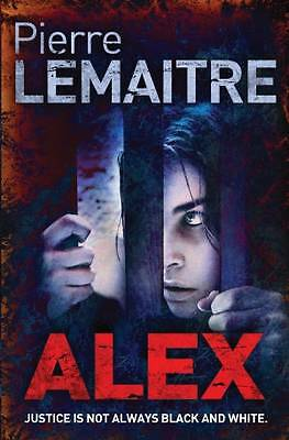 """""""AS NEW"""" Lemaitre, Pierre, Alex: The Heart-Stopping International Bestseller (Th"""