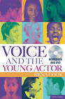 Voice and the Young Actor: A Workbook and DVD by Rena Cook (Mixed media product, 2012)