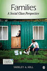 Families: A Social Class Perspective by Shirley A. Hill (Paperback, 2011)