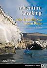 Adventure Kayaking: Big Sur to San Diego: Big Sur to San Diego by Robert Mohle (Paperback, 1998)