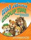 Wild About Group Time: Simple Literacy Plans for Preschool by Between The Lions (Paperback, 2011)
