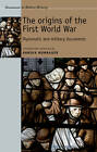 The Origins of the First World War: Diplomatic and Military Documents by Manchester University Press (Paperback, 2013)