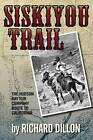 Siskiyou Trail: The Hudson's Bay Company's Route to California by Richard H Dillon (Paperback / softback, 2012)