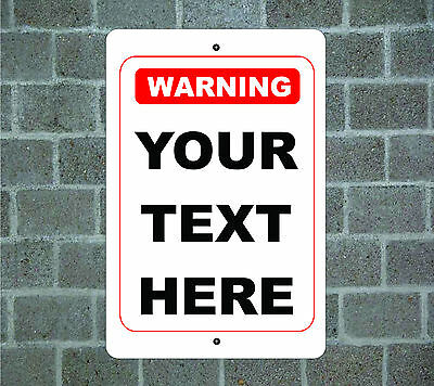 "WARNING CUSTOM PERSONALIZED ""YOUR TEXT HERE"" Metal Aluminum Parking Safety Sign"