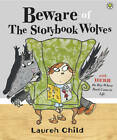 Beware of the Storybook Wolves by Lauren Child (Paperback, 2011)
