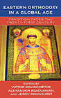 Eastern Orthodoxy in a Global Age: Tradition Faces the 21st Century by AltaMira Press,U.S. (Hardback, 2005)