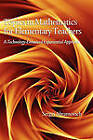 Topics in Mathematics for Elementary Teachers: A Technology-Enhanced Experiential Approach by Sergei Abramovich (Hardback, 2010)