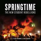 Springtime: The New Student Rebellions by Verso Books (Paperback, 2011)
