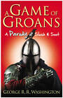 A Game of Groans by George R. R. Washington (Paperback, 2012)