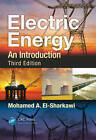 Electric Energy: An Introduction by Mohamed A. El-Sharkawi (Hardback, 2012)