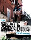 The Skateboarding Field Manual by Ryan Stutt (Paperback, 2012)