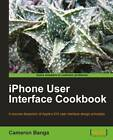 IPhone User Interface Cookbook by Cameron Banga (Paperback, 2011)