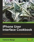 IPhone User Interface Cookbook by Cameron Banga (Paperback, 2011)