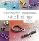 Handcrafted Wire Findings: Techniques and Designs for Custom Jewelry Components by Jane Dickerson, Denise Peck (Paperback, 2011)