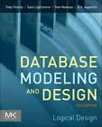 Database Modeling and Design: Logical Design by H. V. Jagadish, Sam S. Lightstone, Toby J. Teorey, Tom Nadeau (Paperback, 2011)
