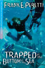 Trapped at the Bottom of the Sea by Frank E. Peretti (Paperback, 2004)
