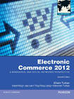 Electronic Commerce 2012: A Managerial and Social Networks Perspective by Efraim Turban, David King (Paperback, 2011)