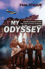 My Odyssey: Short Stories from the Life of Paul Straub by Paul Straub (Hardback, 2009)