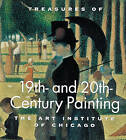 Treasures of 19th and 20th Century Painting: The Art Institute of Chicago by James N. Wood (Hardback, 1997)