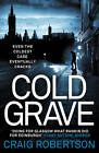 Cold Grave by Craig Robertson (Paperback, 2012)