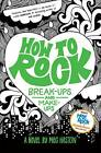 How to Rock Break-Ups and Make-Ups by Meg Haston (Hardback, 2012)