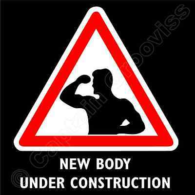 Body Under Construction Road Sign T shirt Body Building and Fitness