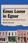 Emus Loose in Egnar: Big Stories from Small Towns by Judy Muller (Hardback, 2011)