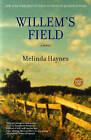 Willem's Field by Melinda Haynes (Paperback, 2004)