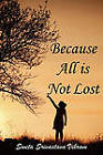 Because All is Not Lost: Verse on Grief by Sweta Srivastava Vikram (Paperback, 2010)