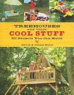 Treehouses and Other Cool Stuff: 50 Projects You Can Build by Jean Stiles (Paperback, 2008)
