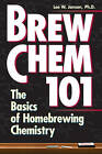 Brew Chem 101: Basics of Homebrewing Chemistry by Lee Hanson (Paperback, 1997)