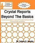 Crystal Reports Beyond the Basics by Indera Murphy (Paperback / softback, 2012)