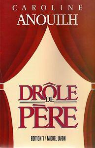 DROLE-DE-PERE-CAROLINE-ANOUILH