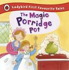 The Magic Porridge Pot: Ladybird First Favourite Tales by Alan MacDonald (Hardback, 2012)