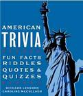 American Trivia: What We All Should Know about U.S. History, Culture & Geography by Richard Lederer, Caroline McCullagh (Paperback, 2012)
