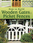 How to Build Wooden Gates and Picket Fences by Keven Geist (Paperback, 2011)