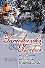 Tomahawks and Treaties: Micajah Callaway and the Struggle for the Ohio River Valley by Rex Callaway (Paperback / softback, 2010)